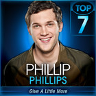Phillip Phillips - Give A Little More (American Idol Performance) (CDS)