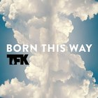 Thousand Foot Krutch - Born This Way (CDS)