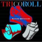 Trico Roll