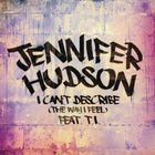 Jennifer Hudson - I Can't Describe (The Way I Feel) (CDS)
