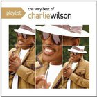 Charlie Wilson - Playlist: The Very Best Of Charlie Wilson