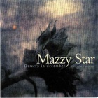 Mazzy Star - Flowers In December CD1