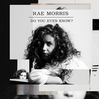 Rae Morris - Do You Even Know? (MCD)