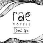 Rae Morris - Don't Go (CDS)