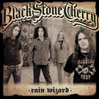 Black Stone Cherry - Rain Wizard (EP)
