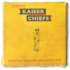 kaiser chiefs - Education, Education, Education & War (Deluxe Edition)
