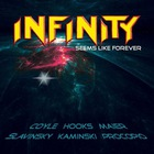 Infinity - Seems Like Forever
