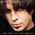 Garth Brooks - Garth Brooks In...The Life Of Chris Gaines