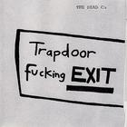 The Dead C - Trapdoor Fucking Exit