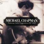 Michael Chapman - Trainsong: Guitar Compositions 1967-2010 CD2