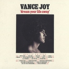 Dream Your Life Away (Deluxe Edition) CD1