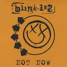 Blink-182 - Not Now/Dammit (CDS)