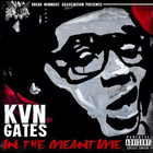 Kevin Gates - In The Meantime