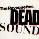 The Raveonettes - Dead Sound (CDS)