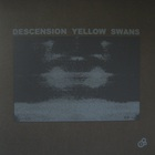Yellow Swans - Descension (CDS)