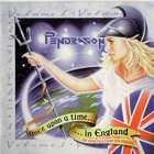 Pendragon - Once Upon A Time In England Vol. 1