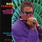 Rod Piazza & The Mighty Flyers - Tough And Tender