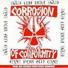 Corrosion Of Conformity - Eye For An Eye + Six Songs With Mike Singing
