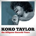 Koko Taylor - The Alligator Records Years