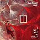 Caroline Rose - I Will Not Be Afraid