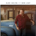 Blake Shelton - Neon Light (CDS)