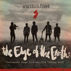 Switchfoot - The Edge Of The Earth - Unreleased Songs From The Film Fading West (EP)