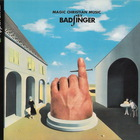 Badfinger - Magic Christian Music (Remastered 2010)
