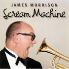 James Morrison - Scream Machine