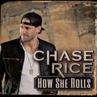 Chase Rice - How She Rolls (CDS)