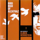 Elmer Bernstein - Bird Man Of Alcatraz (Remastered 2006)