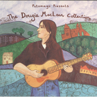 Dougie MacLean - Putumayo Presents: The Dougie MacLean Collection