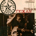 Chris Duarte Group - Texas Sugar / Strat Magik