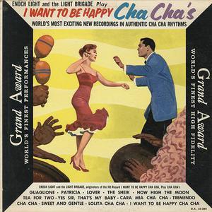 I Want To Be Happy Cha Cha's (With The Light Brigade) (Vinyl)