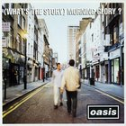Oasis - (What's The Story) Morning Glory? (Deluxe Edition) CD2