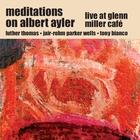 Meditations On Albert Ayler (With Jair-Rohm Parker Wells & Tony Bianco)