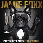 Jamie Foxx - Party Ain't A Party (CDS)