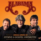 Alabama - Angels Among Us Hymns & Gospel Favorites