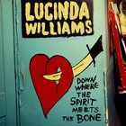 Lucinda Williams - Where The Spirit Meets The Bone CD1
