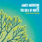 James Morrison - Feels Like Spring (With The Idea Of North)