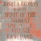 Joshua Redman Quartet - Spirit Of The Moment: Live At The Village Vanguard CD2