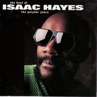 Isaac Hayes - The Best Of The Polydor Years: 1977-1981