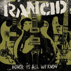 Rancid - Honor Is All We Know (Japan Edition)