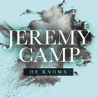 Jeremy Camp - He Knows (CDS)
