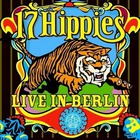 17 Hippies - Live In Berlin: The Greatest Show On Earth
