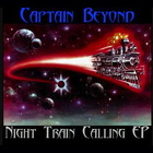Captain Beyond - Night Train Calling (EP)