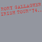 Rory Gallagher - Irish Tour '74: 40Th Anniversary Expanded Edition CD1