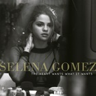 Selena Gomez - The Heart Wants What It Wants (CDS)