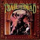 ...And You Will Know Us By the Trail of Dead - And You Will Know Us By The Trail Of Dead