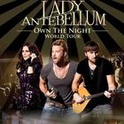 Lady Antebellum - Own The Night World Tour (Live)