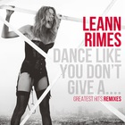 Dance Like You Don't Give A... Greatest Hits (Remixes)